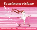 princesse réclame (La) | Naumann-Villemin, Christine (1964-....). Auteur