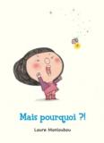 Laure Monloubou - Mais pourquoi ?!.