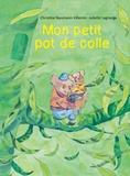 Christine Naumann-Villemin et Juliette Lagrange - Mon petit pot de colle.
