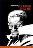 Cet enfant de salaud : une histoire de Sin City / Frank Miller | Miller, Frank (1957-....). Auteur