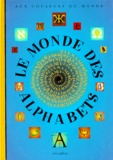 Le monde des alphabets / [Tiphaine Samoyault] | Samoyault, Tiphaine (1968-....)