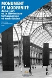 Marc Porée et Christine Savinel - Monument et modernité dans l'art et la littérature britanniques et américains.