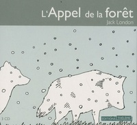 Jack London - L'Appel de la forêt. 3 CD audio