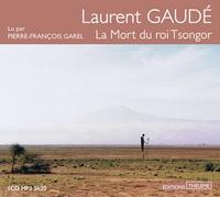 Laurent Gaudé - La Mort du roi Tsongor. 1 CD audio