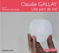 Claudie Gallay - Une part de ciel. 1 CD audio MP3