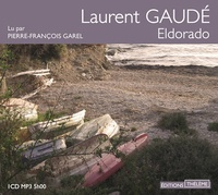 Laurent Gaudé - Eldorado. 1 CD audio MP3