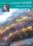 Laurent Gaudé - Danser les ombres. 1 CD audio MP3