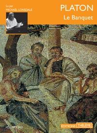 Platon - Le banquet. 1 CD audio MP3