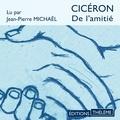 Cicéron et Jean-Pierre Michaël - De l'amitié.