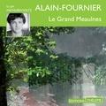 Alain-Fournier et Mathurin Voltz - Le Grand Meaulnes.