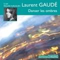 Laurent Gaudé et Pauline Huruguen - Danser les ombres.