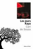 Carl de Souza - Les jours Kaya.
