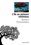 Barlen Pyamootoo - L'île au poisson venimeux.