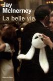 belle vie (La) | McInerney, Jay (1955-....)
