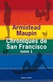 Les Chroniques de San Francisco. 1 / Armistead Maupin | Maupin, Armistead (1944-....). Auteur