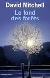 David Mitchell - Le fond des forêts.