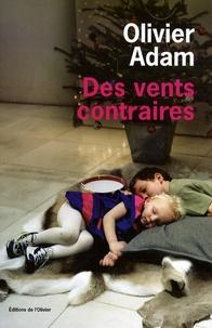 Olivier Adam - Des vents contraires.