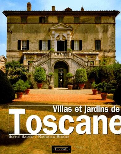 Villas et jardins de Toscane / Sophie Bajard, Raffaello Bencini | BAJARD, Sophie. Auteur