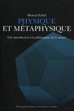 Michaël Esfeld - Physique et métaphysique - Une introduction à la philosophie de la nature.