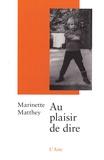Marinette Matthey - Au plaisir de dire.