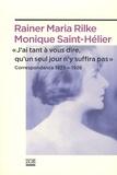 """Monique Saint-Hélier et Rainer Maria Rilke - """"J'ai tant à vous dire, qu'un seul jour n'y suffira pas"""" - Correspondance 1923-1926."""