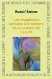 Rudolf Steiner - Les impulsions sociales à la lumière de la science de l'esprit.