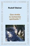 Rudolf Steiner - Que révèle la recherche spirituelle ?.
