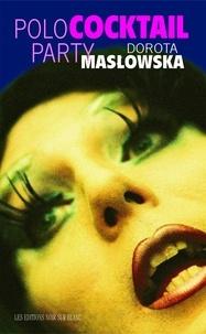 Dorota Maslowska - Polococktail Party.