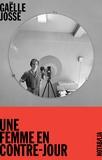 Une femme en contre-jour / Gaëlle Josse | Josse, Gaëlle (1960-....)