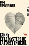 Rune Christiansen - Fanny et le mystère de la forêt en deuil.