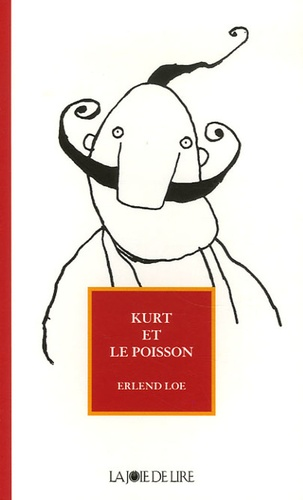 Kurt et le poisson / Erlend Loe | Loe, Erlend (1969-....). Auteur