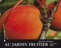 Au jardin fruitier : de tout près / Nicolette Humbert | Humbert, Nicolette