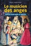 Daniel Marguerat - Le musicien des anges - Contes pour Noël et Pâques.