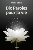 André Wénin - Dix paroles pour la vie.