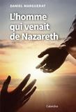 Daniel Marguerat - L'homme qui venait de Nazareth.
