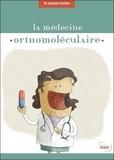 Jacques Gardan - La médecine orthomoléculaire ou la médecine des nutriments.