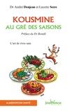 Lucette Serre et André Denjean - Kousmine au gré des saisons.