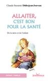Claude-Suzanne Didierjean-Jouveau - Allaiter, c'est bon pour la santé de la mère et de l'enfant.