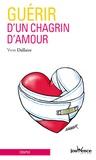 Yvon Dallaire - Guérir d'un chagrin d'amour.
