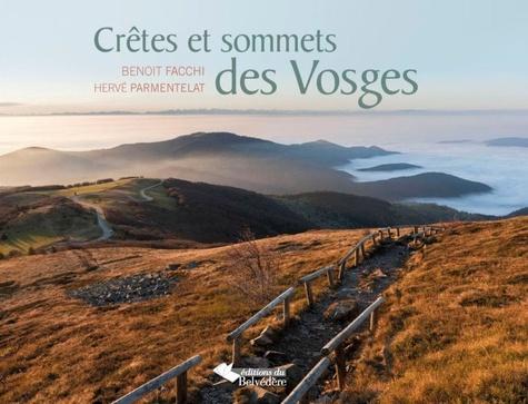 Crêtes et sommets des Vosges / photographies de Benoit Facchi, [textes de] Hervé parmentelat | Facchi, Benoit. Auteur