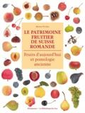 Bernard Vauthier - Le patrimoine fruitier de Suisse romande - Fruits d'aujourd'hui et pomologie ancienne.