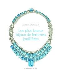 Juliet Weir-de La Rochefoucauld - Les plus beaux bijoux de femmes joaillières.