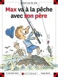 Max va à la pêche avec son père / Dominique de Saint Mars   Saint Mars, Dominique de