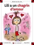 Lili a un chagrin d'amour   Saint-Mars, Dominique de. Auteur