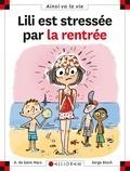 Lili est stressée par la rentrée   Saint-Mars, Dominique de. Auteur