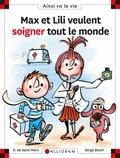 Dominique de Saint Mars et Serge Bloch - Max et Lili veulent soigner tout le monde.