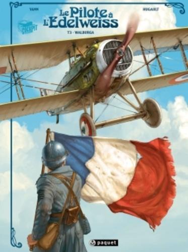 Le Pilote à l'Edelweiss. 3, Walburga / ill. par Romain Hugault | HUGAULT, Romain. Illustrateur