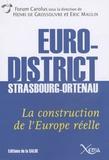 Henri de Grossouvre et Eric Maulin - L'Eurodistrict Strasbourg-Ortenau : la construction de l'Europe réelle - Edition bilingue français-allemand.