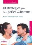 Yvon Dallaire - Dix stratégies pour faire parler son homme - Réussir le dialogue dans le couple.