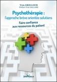 Yves Gros-louis - Psychothérapie : l'approche brève orientée solutions - Faire confiance aux ressources du patient.